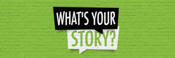 What is your story ? Fototapete