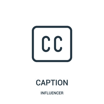 caption icon vector from influencer collection. Thin line caption outline icon vector illustration.