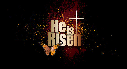 He is Risen Easter graphic with Christian Cross and New Life butterfly background