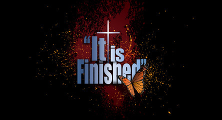 It is Finished Easter graphic with New Life butterfly and Christian cross background