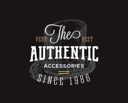 Authentic Accessories Store. Retro Typography Abstract Vector Sign, Symbol or Logo Template. Hand Drawn Vintage Cylinder Hat Emblem. Black Background