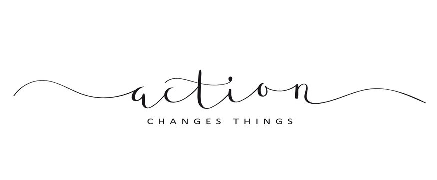 ACTION CHANGES THINGS brush calligraphy banner