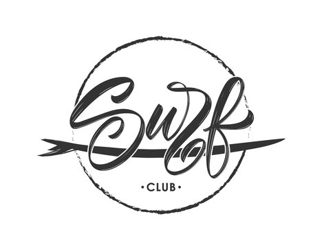 Vintage hipsters hand lettering logo of Surf club with surfing board.