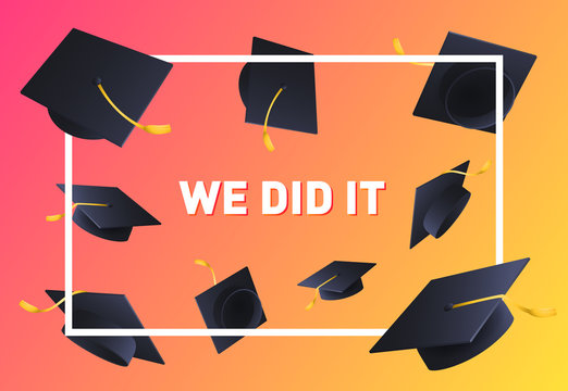 We Did it festive banner design. Text in frame and flying mortarboards on red and orange background. Illustration can be used for posters, banners, graduation ceremony