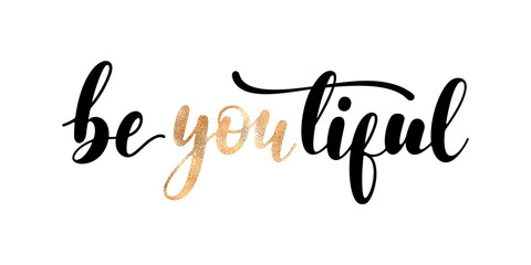 BeYOUtiful - handwritten lettering with black and golden letters isolated on white background. Modern vector design, motivational quote.