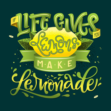 If Life Gives You Lemons Make Lemonade - calligraphy illustration motivational quote