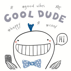 Hand drawn vector illustration of a cute funny whale with a smart phone, taking selfie, with text Cool dude. Isolated objects on white background. Line drawing. Design concept for children print.