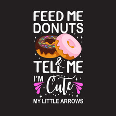 Donuts Quote and saying good for print design.