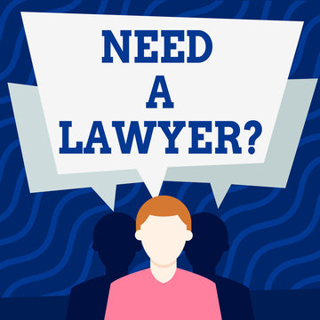 Writing note showing Need A Lawyer Question. Business concept for asking if need demonstrating who practises or studies law Faceless Man has Two Shadows with Speech Bubble Overlapping