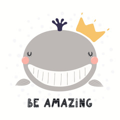 Fotobehang Illustraties Hand drawn vector illustration of a cute funny animal in a crown, with lettering quote Be amazing. Isolated objects on white background. Scandinavian style flat design. Concept for children print.