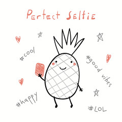 Keuken foto achterwand Illustraties Hand drawn vector illustration of a cute funny pineapple with a smart phone, taking selfie, with text Perfect selfie. Isolated objects on white background. Line drawing. Design concept for kids print.