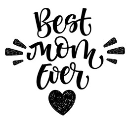 Best Mom Ever hand write isolated simple calligraphy with heart and rays decor