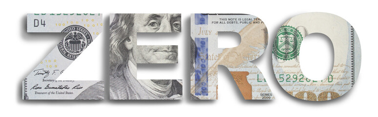 illustration of the word ZERO, made out of 100 dollar bills.