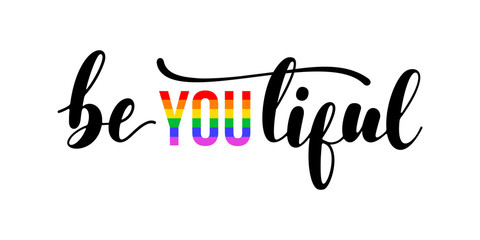 BeYOUtiful - handwritten lettering with black and letters in colors of LGBT rainbow flag isolated on white background. Modern vector design, motivational quote.