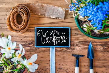Spring Flowers, Sign, Calligraphy Happy Weekend, Wooden Background