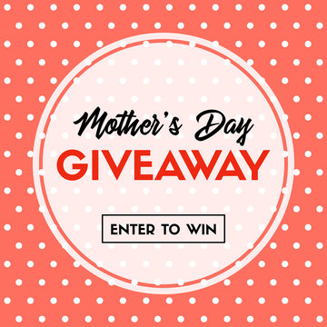 Mother's day giveaway. Enter to win. Vector banner template for social media