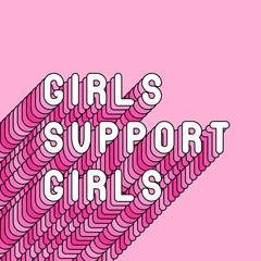 """Girls support girls"" feminist quote poster. Girl power card. Vector text illustration with pink long shade."