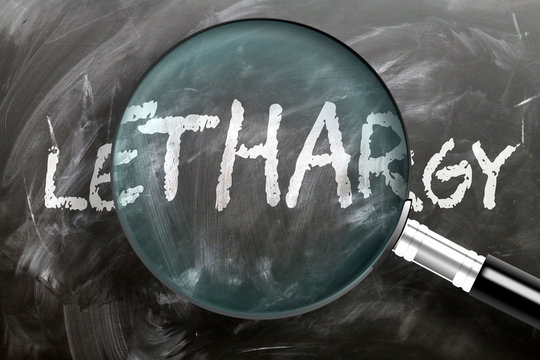 Learn, study and inspect lethargy - pictured as a magnifying glass enlarging word lethargy, symbolizes researching, exploring and analyzing meaning of lethargy, 3d illustration