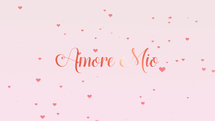 Amore Mio Love confession. Valentine's Day pink lettering is isolated on light pink embellished with little cute red heart background. Share love.