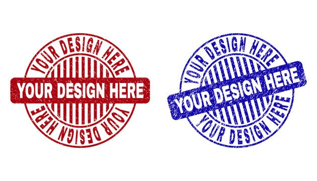 Grunge YOUR DESIGN HERE round stamp seals isolated on a white background. Round seals with distress texture in red and blue colors.