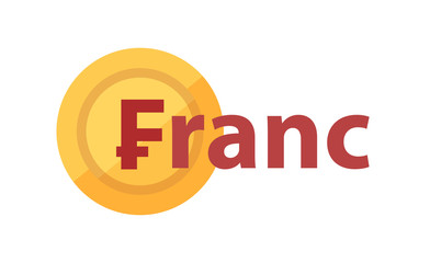 Vector logo with phrase - Franc and golden coin with symbol of currency