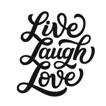 Live laugh love. Vector typography
