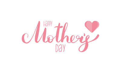 Happy Mother's day. Poster with handwritten lettering and heart. International holiday. Ink brush calligraphy. Poster, card, banner, design element. Vector illustration