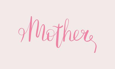 Mother handwritten lettering. Ink brush calligraphy. Poster, card, banner, design element. Vector illustration