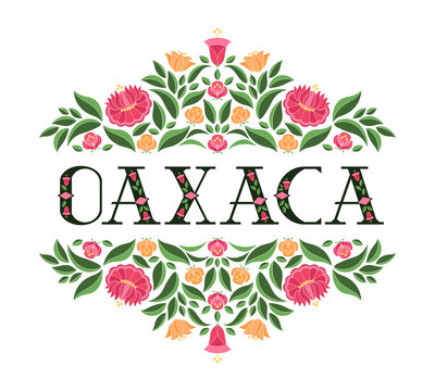Oaxaca, Mexico illustration vector. Background with traditional flowers pattern from mexican embroidery floral ornament design.