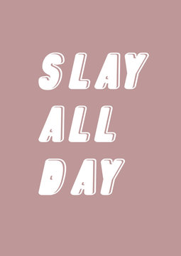 Slay all day.  Lavender Greeting card. Typography poster print.