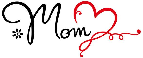 Love Mom Geschenk Muttertag Mama. Schrift mit Herz, Blume und Unendlichkeitsschleife, Infinity Symbol. Tolles Geschenk zum Muttertag. Für Mutter, Mummy, Mami, Beste Mama, Oma und Supermama.