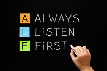 Always Listen First ALF Concept