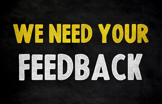 We need your Feedback - Satisfaction rate