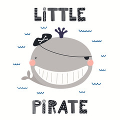 Poster Illustrations Hand drawn vector illustration of a cute whale pirate, with sea waves, lettering quote Llittle pirate. Isolated objects on white background. Scandinavian style flat design. Concept for children print.