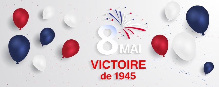 8 Mai - Victoire 1945. 8 Mai Victoire de 1945