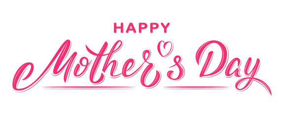 Happy Mother's day poster with handwritten lettering text, isolated on white background. Vector celebration sign for postcard, greeting cards, poster, invitation, banner, sticker. Season greetings
