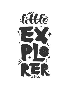 Hand drawn brush lettering composition of Little Explorer. Print design