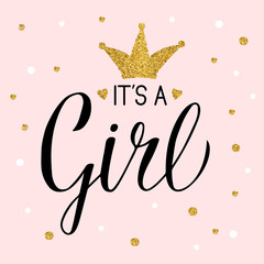 It's a girl calligraphy lettering with gold textured crown and confetti. Hand written Celebration quote. Easy to edit template for Baby shower invitation, greeting card, banner, poster, tag, etc.
