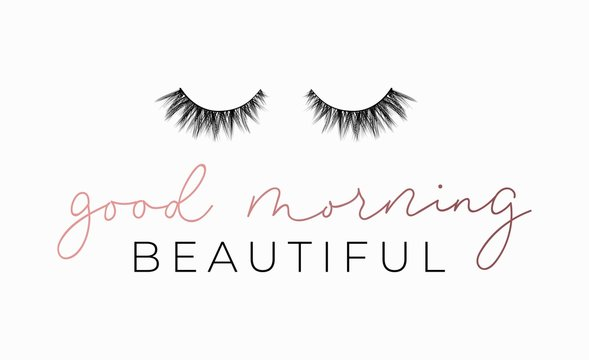 Good Morning beautiful poster or print design with lettering and lashes. Luxury design for inspirational posters or greeting cards. Vector lettering card.