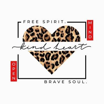 Free spirit brave soul open mind kind heart fashion print with leopard heart. Inspirational love card. Vector illustration