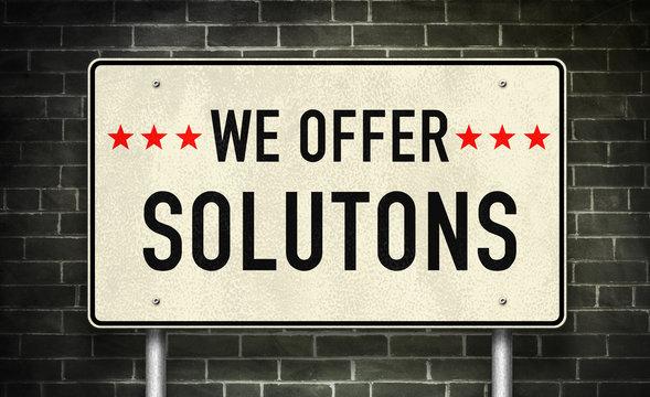 We offer solutions - road sign motivational message