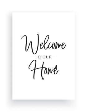 Minimalist Wording Design, Welcome to our home, Wall Decor, Wall Decals Vector,House with heart illustration, Wording Design, Lettering Design, Art Decor, Poster Design isolated on white background