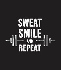 Sweat, smile and repeat. Inspiring workout and fitness gym motivation quote. Creative strong sport poster concept. White text and illustratino on black background.