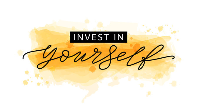 Invest in yourself. Motivation Quote Modern calligraphy text Invest in your self. Vector illustration