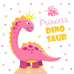 Princess dinosaur. Cute pink girl dino baby. Child shower motivation cool funny design vector kids poster. Illustration of princess dinosaur with crown