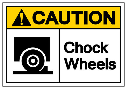 Caution Chock Wheels Symbol Sign, Vector Illustration, Isolate On White Background Label. EPS10