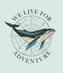 Vector banner with big hand-drawn whale on the background of wind rose and old map in retro style. Illustration on the theme of travel, adventure and discovery with words We live for adventure