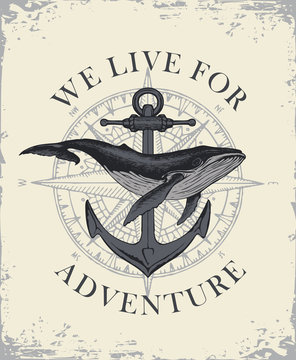 Retro banner with ship anchor and a big hand drawn whale with words We live for adventure. Vector illustration on the theme of travel, adventure and discovery on the background of old paper