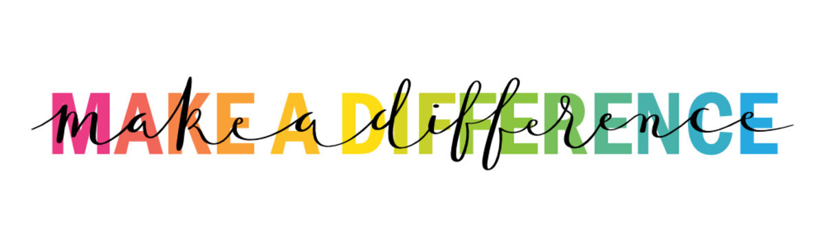 MAKE A DIFFERENCE vector rainbow typography banner with brush calligraphy