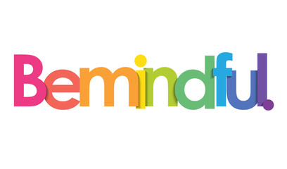 BE MINDFUL. vector rainbow typography banner